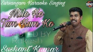 Official Song: Mile Ho Tum Hum Ko | Sushant Kumar |