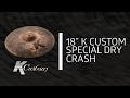"""Zildjian Sound Lab - 18"""" K Custom Special Dry Crash"""