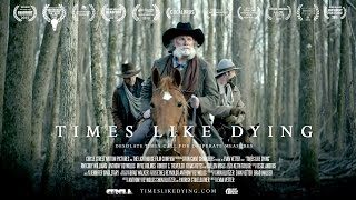 TIMES LIKE DYING - Western Short Film