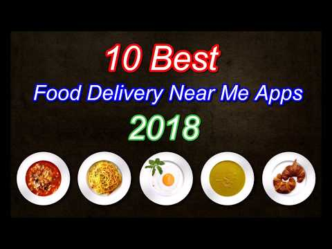 10 Best Food Delivery Near Me Apps 2018