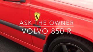 Volvo 850R: Ask The Owner