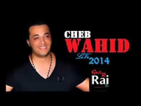 Cheb Wahid 2014 - Anti Dalma & Goutlek Si Fini video