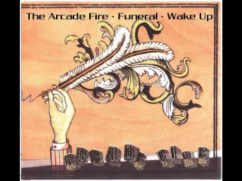 The Arcade Fire - Wake Up