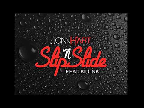 Jonn Hart ft Kid Ink - Slip N Slide (download link)