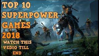 TOP 10 SUPERPOWER GAMES 2018