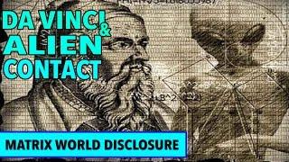 Leonardo Da Vinci and Alien Contact new 2017