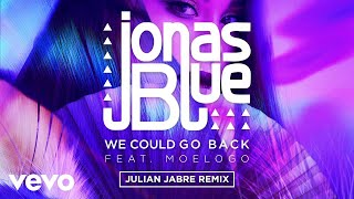 Jonas Blue - We Could Go Back (Julian Jabre Remix) ft. Moelogo