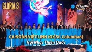Ca Đoàn Việt Linh GX St. Columban - Hội Nhạc Thiên Quốc (Thánh An-Phong, Hoàng Diệp) GLORIA 3