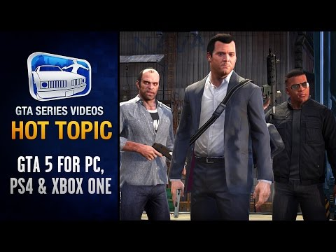 GTA 5 for PC, PS4 and Xbox One Details & DLC - Hot Topic #2 (w/ Commentary)