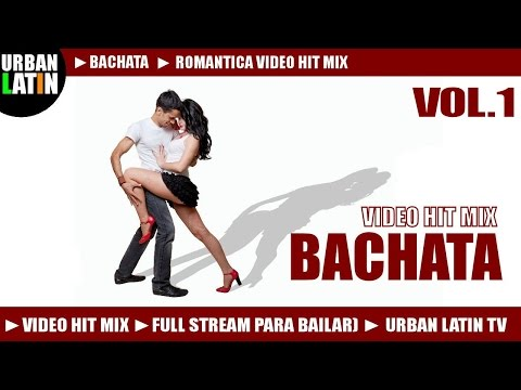 BACHATA 2014 VOL.1 ► ROMANTICA VIDEO HIT MIX (FULL STREAM MIX PARA BAILAR) ► URBAN LATIN TV Music Videos