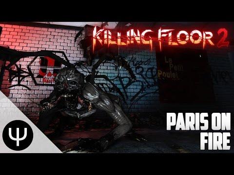 Killing Floor 2 — Paris on Fire!