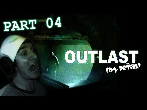 "OUTLAST - ""Zahradník Holoprdelatec"" (by PeŤan) |PART 04|"
