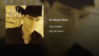 Watch Clay Walker So Much More video