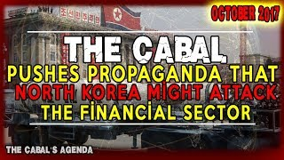 ♞ Chapter 13.90 - The Cabal Pushes Propaganda That North Korea Might Attack The Financial Sector ♘
