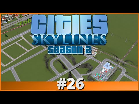 Let's Play - Cities: Skylines - Part 26 (Season 2)
