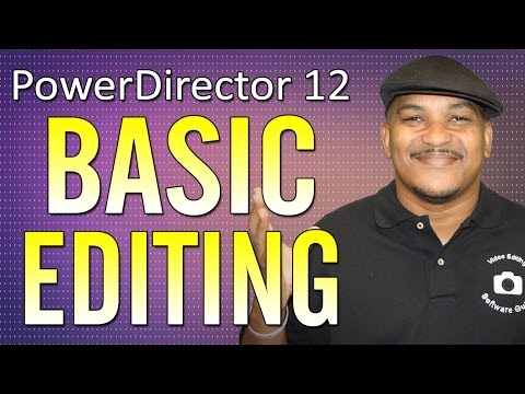 Basic Editing Tutorial - CyberLink PowerDirector 12 Ultimate