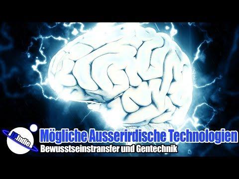 Mögliche Ausserirdische Technologien: Teil 1 Bewusstseinstransfer und Gentechnik