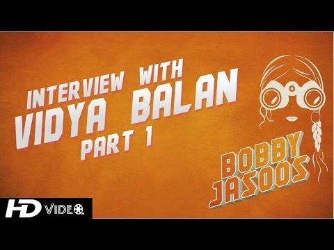 Interview With Vidya Balan - Part 1 | BOBBY JASOOS