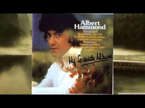 """"""" Si Me Amaras """" -  Albert Hammond"""