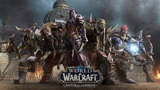 World of Warcraft Battle for Azeroth Beta - For the Horde! Stream 16.05.18