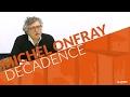 Michel Onfray : Décadence | Conférence à L'ILERI