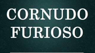 CORNUDO FURIOSO - Los Mejores Audios De WhatsApp