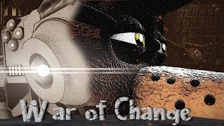 [SFM/FNAF/Music] - War Of Change -