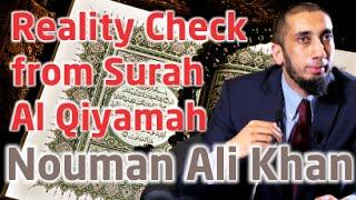 A Reality Check From Surah Al Qiyamah - Ustaadh Nouman Ali Khan