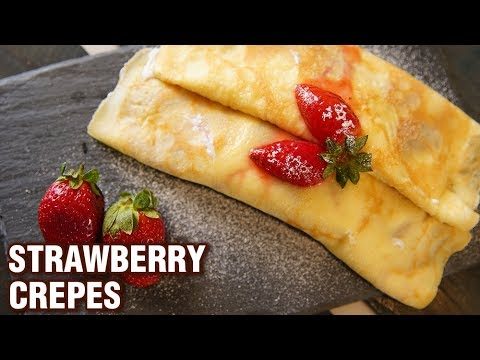 Crepes With Strawberry Sauce - How To Make Strawberry Crepes - Dessert Recipe - Smita