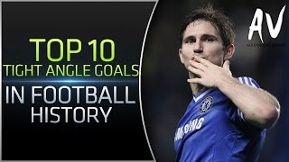 Top 10 Tight Angle Goals In Football History