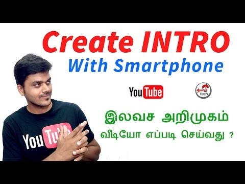 How to Create Free Intro in your Smartphone For YouTube & ShortFilm   Tamil Tech