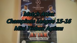 Match Attax Champions League 15-16 Mini Tinbox Açılımı