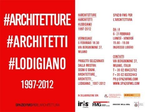 #ARCHITETTURE #ARCHITETTI #LODIGIANO 1997-2012 | Video