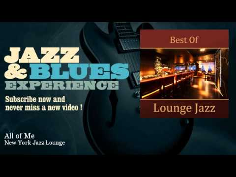 New York Jazz Lounge - All of Me