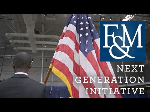 F&M's Next Generation Initiative