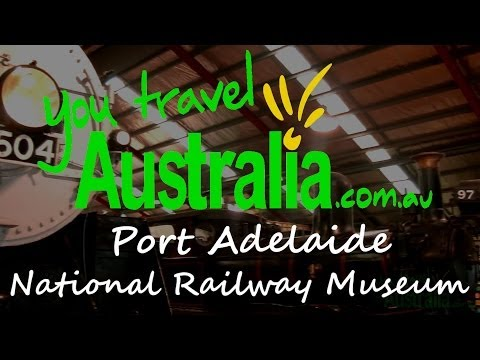 Port Adelaide - National Railway Museum - South Australia - You Travel Australia