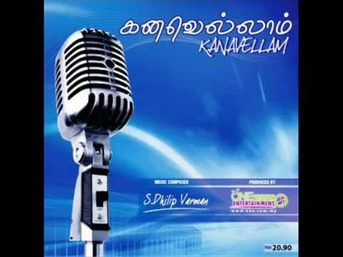 Kanavellam Neethane - Dhilip Varman Malaysian Tamil Songs - Youtube.flv video