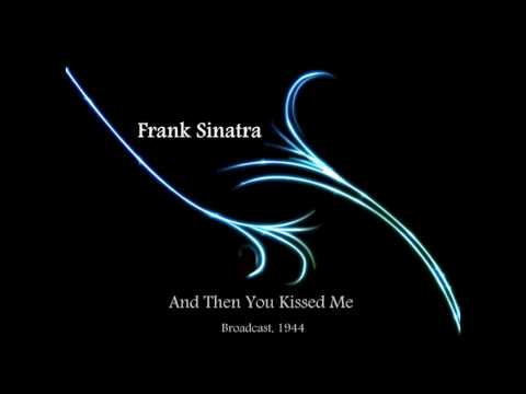 Frank Sinatra - And Then You Kissed Me