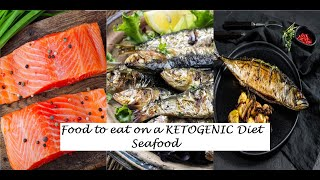 Food to Eat on a KETOGENIC Diet | Seafood