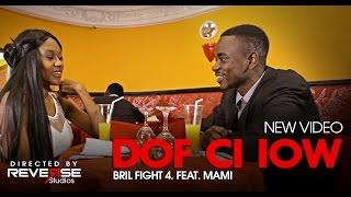 Bril Fight 4 Feat. Mami - Dof ci iow