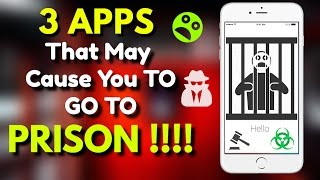 3 Apps That May Cause GOING To PRISON !!!