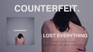 Counterfeit - Lost Everything (Official Audio)