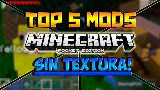 TOP 5 MODS SIN TEXTURA PARA MINECRAFT PE 0.11.0