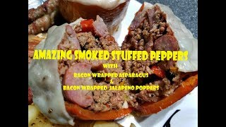 Smoked Stuffed Peppers | Bacon wrapped Asparagus | Bacon wrapped Poppers