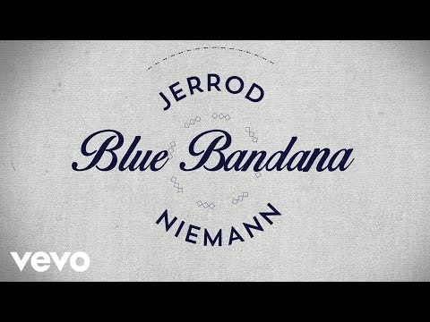 Jerrod Niemann - Blue Bandana (Lyric Video)
