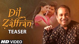 Song Teaser  Dil  Zaffran  Rahat Fateh Ali Khan  Full  Releasing Soon