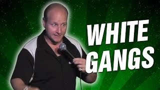 White Gangs (Stand Up Comedy)