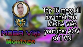 Mobile MOBA Việt Montage | Top 16 pha megakill hay nhất của MOBA Việt | AOV Play 2018