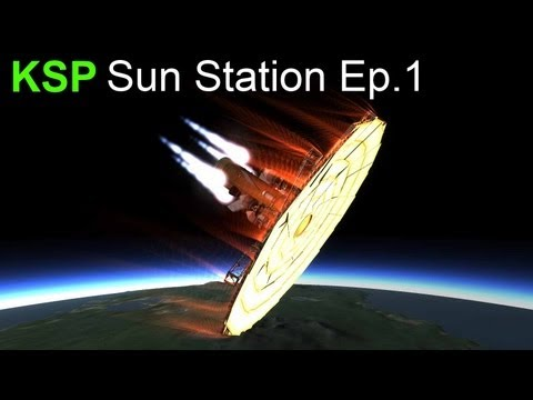 Kerbal Space Program - Sun Station Ep.1