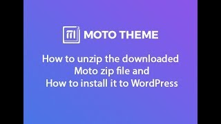 How to Download, Unzip and Install the Moto Theme 3.0